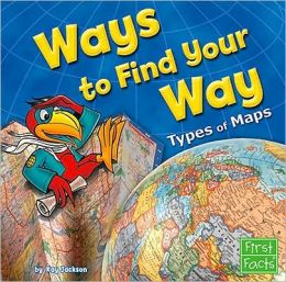 Ways to Find Your Way: Types of Maps