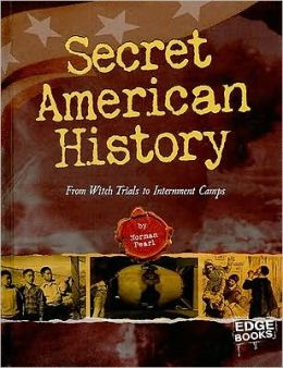 Secret American History: From Witch Trials to Internment Camps