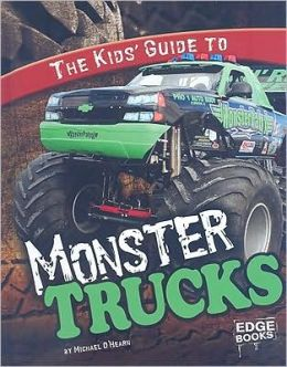 The Kids' Guide to Monster Trucks