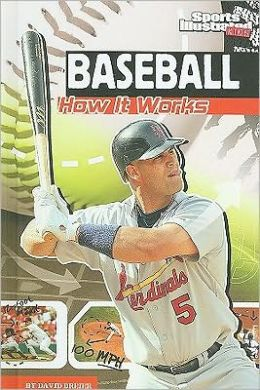 Baseball: How It Works (The Science of Sports Series)