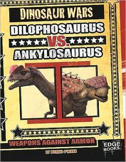 Dilophosaurus vs. Ankylosaurus: Weapons Against Armor