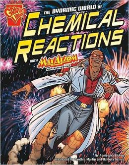 The Dynamic World of Chemical Reactions with Max Axiom, Super Scientist