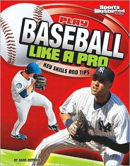 Play Baseball Like a Pro: Key Skills and Tips