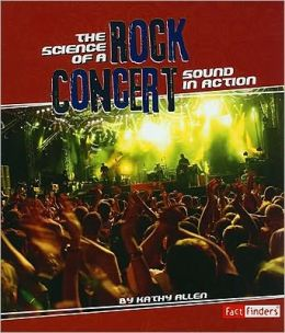 The Science of a Rock Concert: Sound in Action