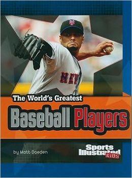 The World's Greatest Baseball Players