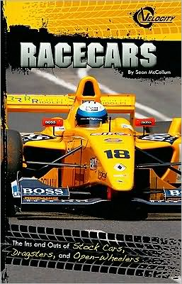 Racecars: The Ins and Outs of Stock Cars, Dragsters, and Open-Wheelers