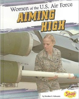Women of the U.S. Air Force: Aiming High