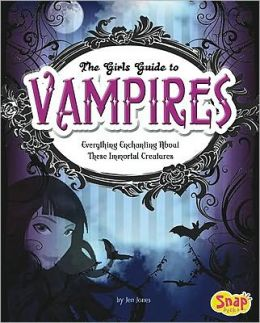 Girls' Guide to Vampires, The: Everything Enchanting about These Immortal Creatures