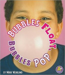 Bubbles Float, Bubbles Pop