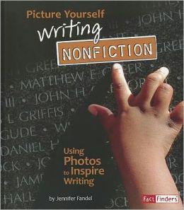 Picture Yourself Writing Nonfiction: Using Photos to Inspire Writing