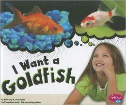 I Want a Goldfish