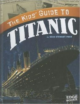 Kids' Guide to Titanic, The