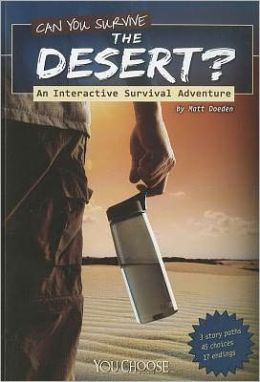 Can You Survive the Desert?: An Interactive Survival Adventure