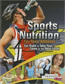 Sports Nutrition for Teen Athletes: Eat Right to Take Your Game to the Next Level