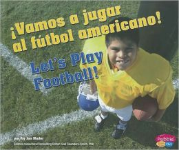 Vamos a jugar al futbol americano!/Let's Play Football!