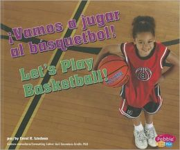 Vamos a jugar al basquetbol!/Let's Play Basketball!