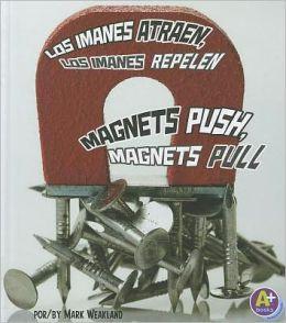 Los imanes atraen, los imanes repelen / Magnets Push, Magnets Pull