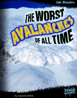 Worst Avalanches of All Time, The