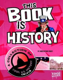 This Book is History: A Collection of Cool U.S. History Trivia