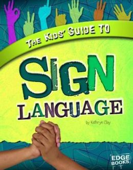 The Kids' Guide to Sign Language