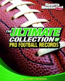 The Ultimate Collection of Pro Football Records