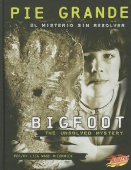 Pie grande/Bigfoot: El misterio sin resolver/The Unsolved Mystery