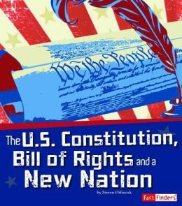 U.S. Constitution, Bill of Rights, and a New Nation, The