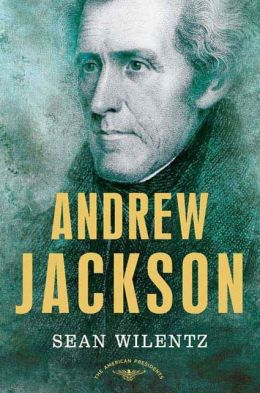 Andrew Jackson (American Presidents Series)