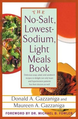 The No-Salt, Lowest-Sodium Light Meals Book
