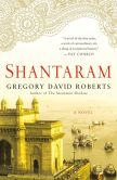 Book Cover Image. Title: Shantaram:  A Novel, Author: Gregory David Roberts
