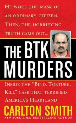 The BTK Murders: Inside the ''Bind Torture Kill'' Case that Terrified America's Heartland