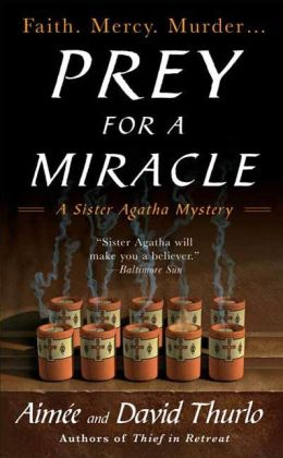 Prey for a Miracle (Sister Agatha Series #3)