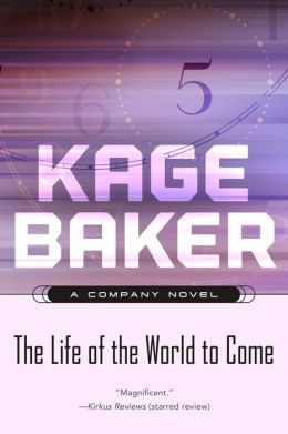 The Life of the World to Come (The Company Series #5)