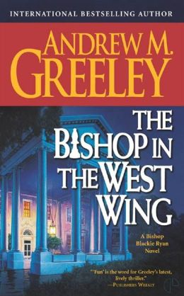 The Bishop in the West Wing: A Bishop Blackie Ryan Novel