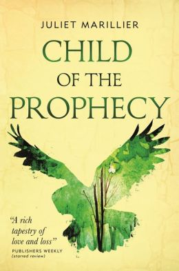 Child of the Prophecy (Sevenwaters Series #3)