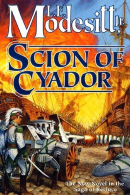 Scion of Cyador (Recluce Series #11)