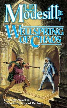 Wellspring of Chaos (Recluce Series #12)