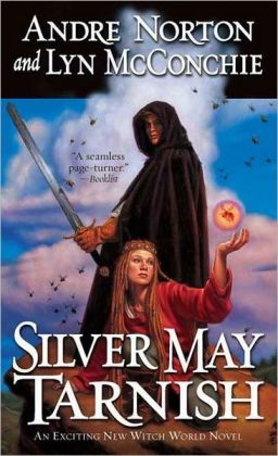 Silver May Tarnish (Witch World High Halleck Series #11)