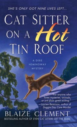 Cat Sitter on a Hot Tin Roof (Dixie Hemingway Series #4)