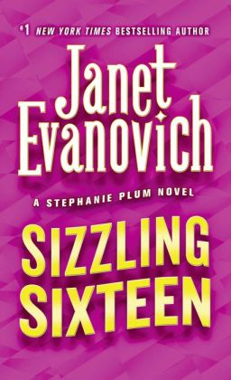 Sizzling Sixteen (Stephanie Plum Series #16) by Janet