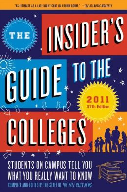 The Insider's Guide to the Colleges, 2011: Students on Campus Tell You What You Really Want to Know, 37th Edition