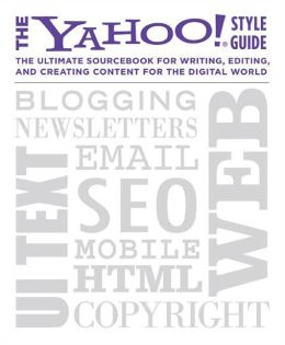 The Yahoo! Style Guide: Writing and Editing for the Web
