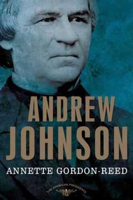 Andrew Johnson (American Presidents Series)