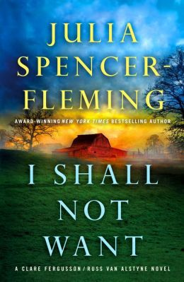 I Shall Not Want (Clare Fergusson/Russ Van Alstyne Series #6)