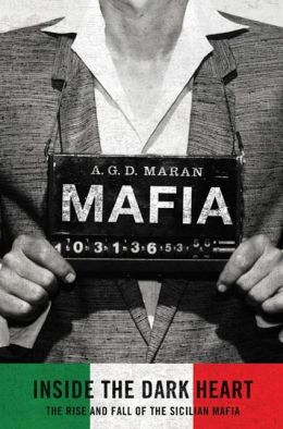 Mafia: Inside the Dark Heart: The Rise and Fall of the Sicilian Mafia