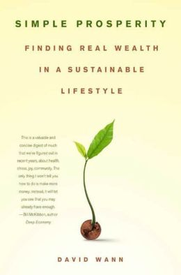 Simple Prosperity: Finding Real Wealth in a Substainable Lifestyle