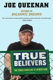 Joe Queenan - True Believers: The Tragic Inner Life of Sports Fans