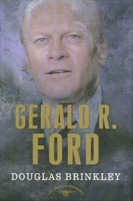Gerald R. Ford (American Presidents Series)