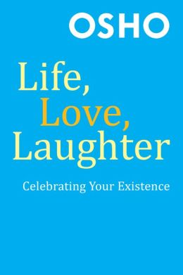Life, Love, Laughter: Celebrating Your Existence