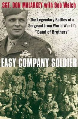 Easy Company Soldier: The Legendary Battles of a Sergeant from World War II's ''Band of Brothers''